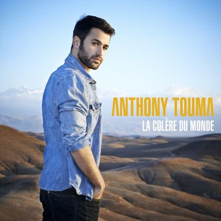 Anthony Touma - La colere du monde